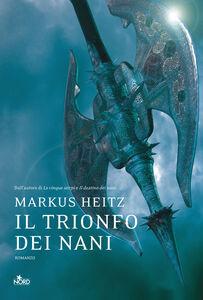 Foto Cover di Il trionfo dei nani, Libro di Markus Heitz, edito da Nord
