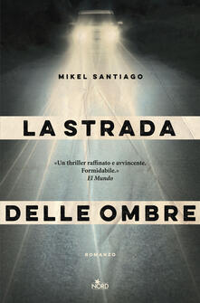 La strada delle ombre - Mikel Santiago - copertina