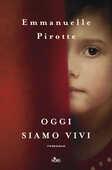 Libro Oggi siamo vivi Emmanuelle Pirotte