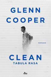 Copertina  Clean : tabula rasa : romanzo
