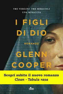 I figli di Dio - Glenn Cooper,Barbara Ronca - ebook
