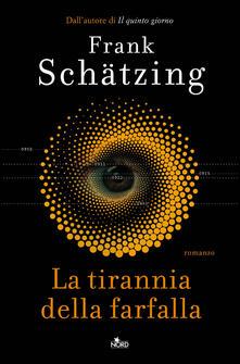 La tirannia della farfalla - Frank Schätzing,Francesca Sassi,Roberta Zuppet - ebook