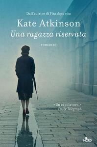 Una ragazza riservata - Kate Atkinson,Alessandro Storti - ebook