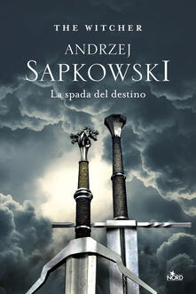 La spada del destino. The Witcher. Vol. 2 - Andrzej Sapkowski - copertina