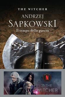 Il tempo della guerra. The Witcher. Vol. 4 - Andrzej Sapkowski - copertina