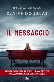 Il messaggio - Giorgia Di Tolle,Claire Douglas - ebook