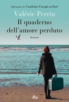 Il quaderno dell'amore perduto - Valérie Perrin - copertina