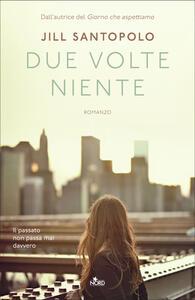 Libro Due volte niente Jill Santopolo