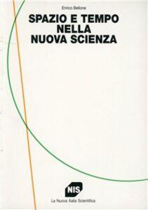 Spazio e tempo nella nuova scienza