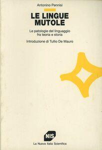 Le lingue mutole. Le patologie del linguaggio fra teoria e storia