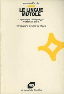 Nordestcaffeisola.it Le lingue mutole. Le patologie del linguaggio fra teoria e storia Image