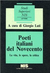 Foto Cover di Poeti italiani del Novecento. La vita, le opere, la critica, Libro di  edito da Carocci