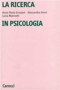 La ricerca in psicologia. Modelli di indagine e di analisi dei dati