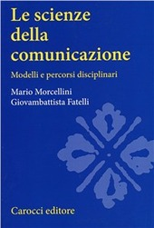 Le scienze della comunicazione. Modelli e percorsi disciplinari