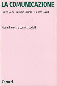 La comunicazione. Modelli teorici e contesti sociali