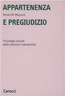 Listadelpopolo.it Appartenenza e pregiudizio. Psicologia sociale delle relazioni interetniche Image