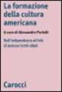 La formazione di una cultura nazionale. La letteratura degli Stati Uniti dall'indipendenza all'età di Jackson (1776-1850)