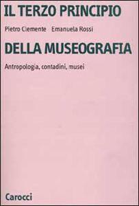 Il terzo principio della museografia. Antropologia, contadini, musei