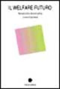 Foto Cover di Il welfare futuro. Manuale critico del terzo settore, Libro di  edito da Carocci