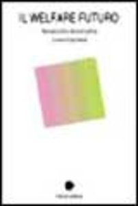 Libro Il welfare futuro. Manuale critico del terzo settore