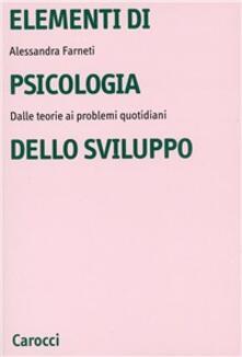 Elementi di psicologia dello sviluppo. Dalle teorie ai problemi quotidiani.pdf