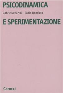 Libro Psicodinamica e sperimentazione Gabriella Bartoli , Paolo Bonaiuto