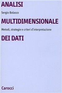 Analisi multidimensionale dei dati. Metodi, strategie e criteri d'interpretazione