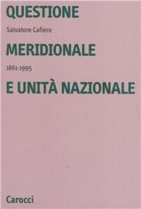 Libro Questione meridionale e unità nazionale (1861-1995) Salvatore Cafiero