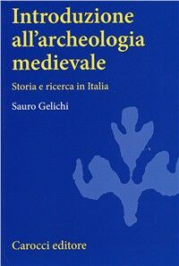 Introduzione all'archeologia medievale