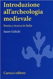 Libro Introduzione all'archeologia medievale Sauro Gelichi