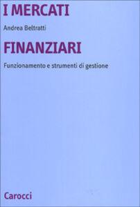 I mercati finanziari. Funzionamento e strumenti di gestione