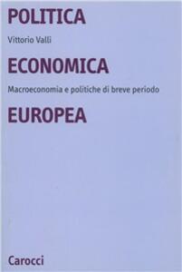 Politica economica europea. Macroeconomie e politiche di breve periodo