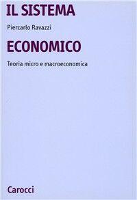 Il sistema economico. Teoria micro e macroeconomica