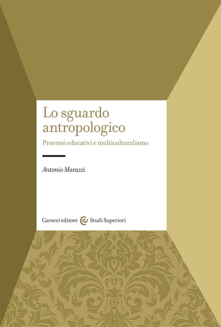 Lo sguardo antropologico. Processi educativi e multiculturalismo