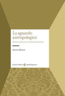Antondemarirreguera.es Lo sguardo antropologico. Processi educativi e multiculturalismo Image