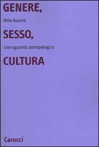 Genere, sesso, cultura. Uno sguardo antropologico