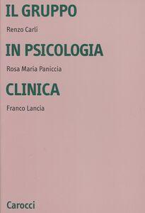 Foto Cover di Il gruppo in psicologia clinica, Libro di AA.VV edito da Carocci