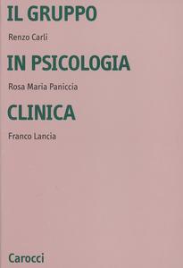Libro Il gruppo in psicologia clinica Renzo Carli , Rosa M. Paniccia , Franco Lancia