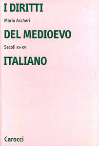Libro I diritti del Medioevo italiano (secoli XI-XV) Mario Ascheri