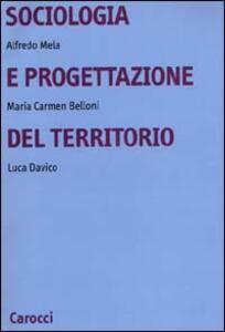 Libro Sociologia e progettazione del territorio Alfredo Mela Maria Carmen Belloni Luca Davico