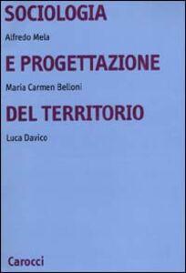 Foto Cover di Sociologia e progettazione del territorio, Libro di AA.VV edito da Carocci