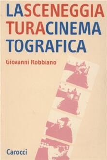 La sceneggiatura cinematografica - Giovanni Robbiano - copertina