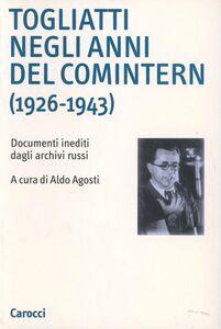 Libro Togliatti negli anni del Comintern (1926-1943). Documenti inediti dagli archivi russi