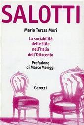 Salotti. La sociabilita delle  lite nell'Italia dell'Ottocento