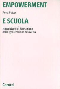 Libro Empowerment e scuola. Metodologie di formazione nell'organizzazione educativa Anna Putton