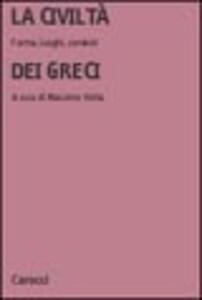 La civiltà dei greci. Forme, luoghi, contesti