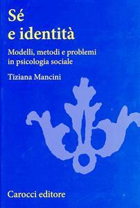 Sé e identità. Modelli, metodi e problemi in psicologia sociale