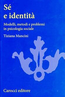 Listadelpopolo.it Sé e identità. Modelli, metodi e problemi in psicologia sociale Image