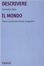 Descrivere il mondo. Teoria e pratica del mondo etnografico in sociologia