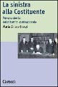 Libro La sinistra alla Costituente. Per una storia del dibattito costituzionale M. Chiara Giorgi